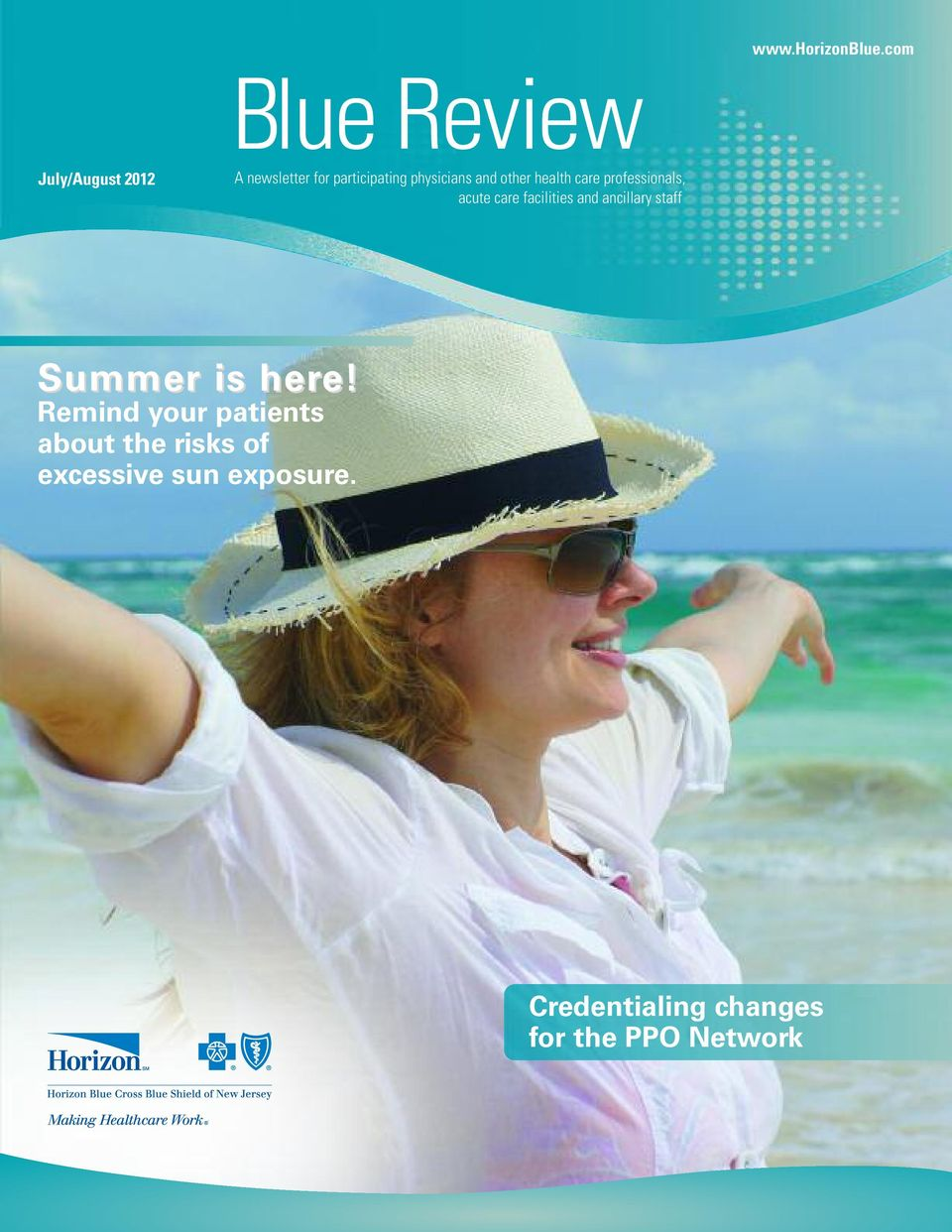 health care professionals, acute care facilities and ancillary staff Summer is here!