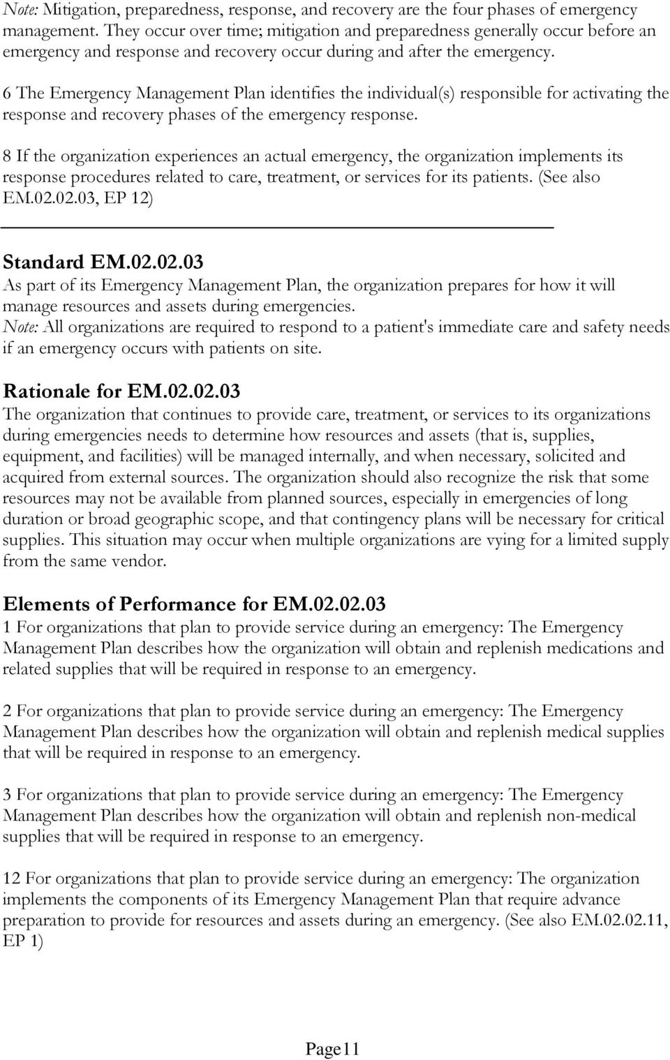 6 The Emergency Management Plan identifies the individual(s) responsible for activating the response and recovery phases of the emergency response.