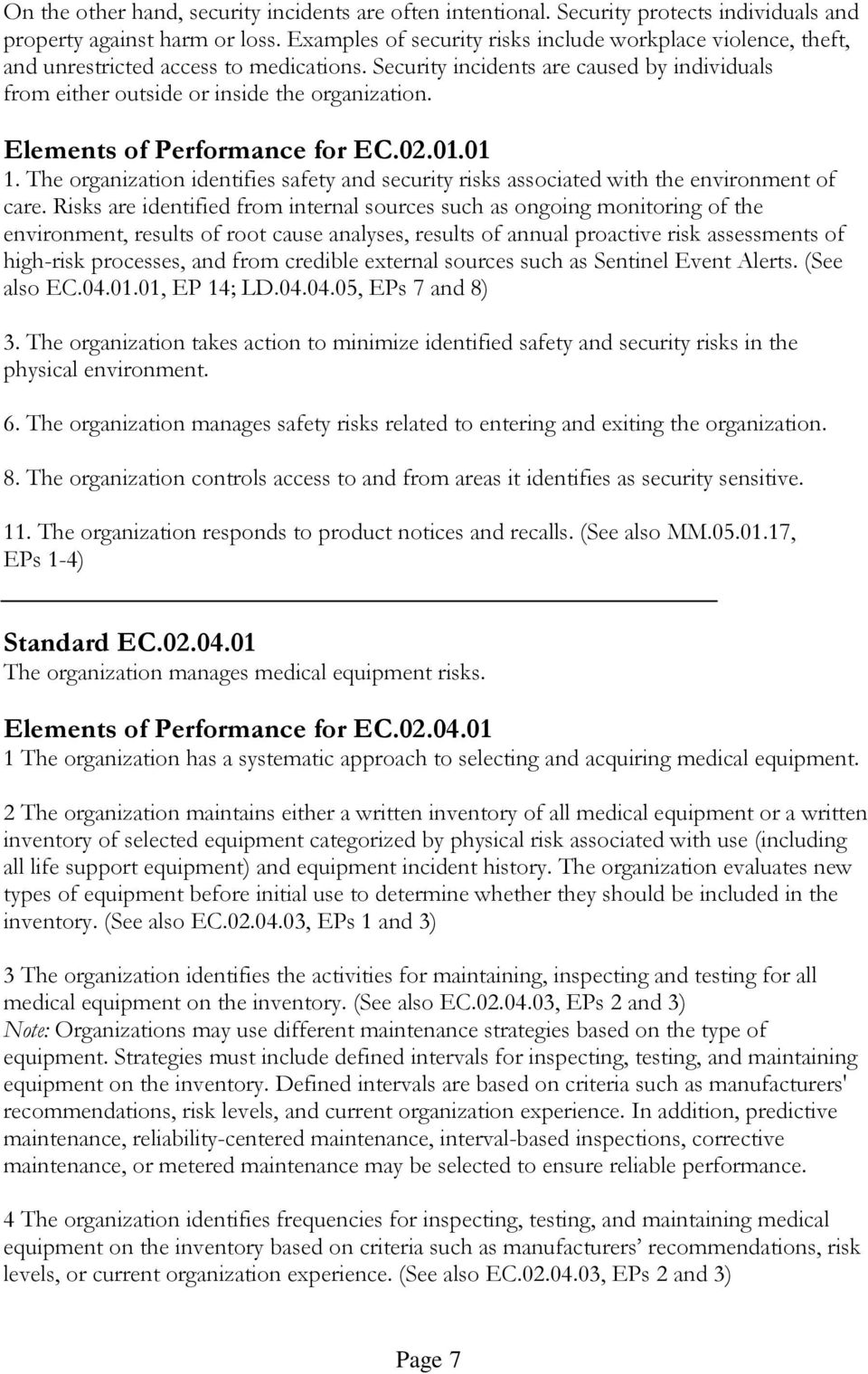 Elements of Performance for EC.02.01.01 1. The organization identifies safety and security risks associated with the environment of care.