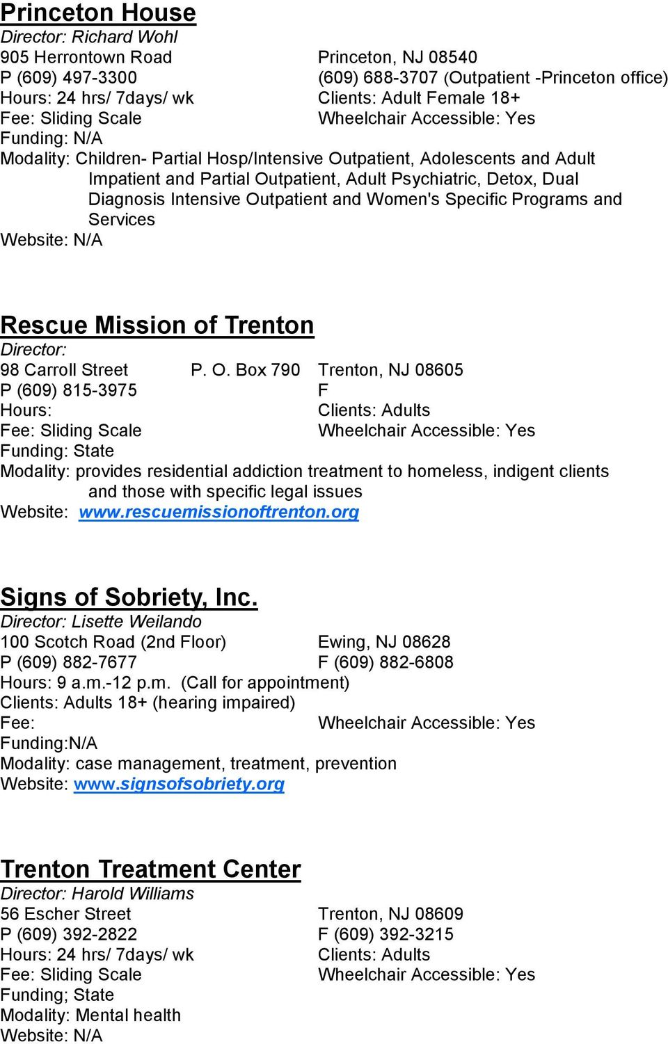Specific Programs and Services Website: N/A Rescue Mission of Trenton Director: 98 Carroll Street P. O.