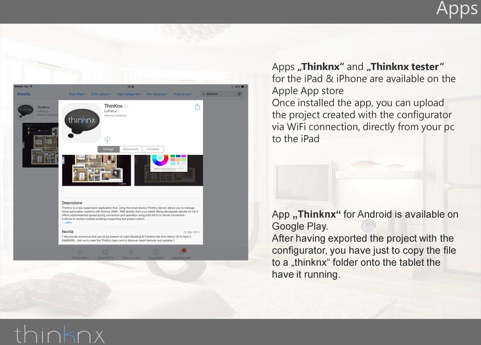 from your pc to the ipad App Thinknx for Android is available on Google Play.
