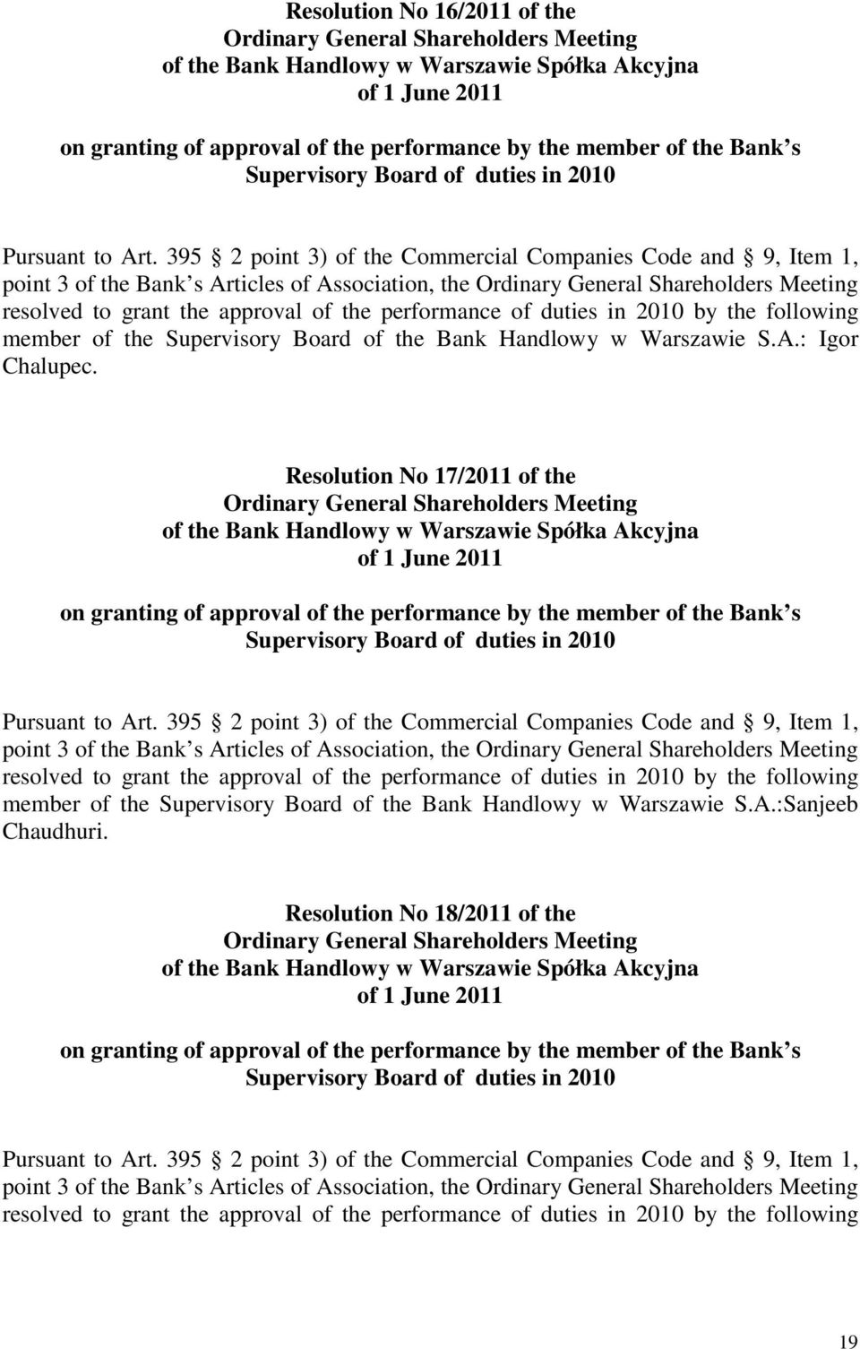 Resolution No 17/2011 of the member of the Supervisory Board of