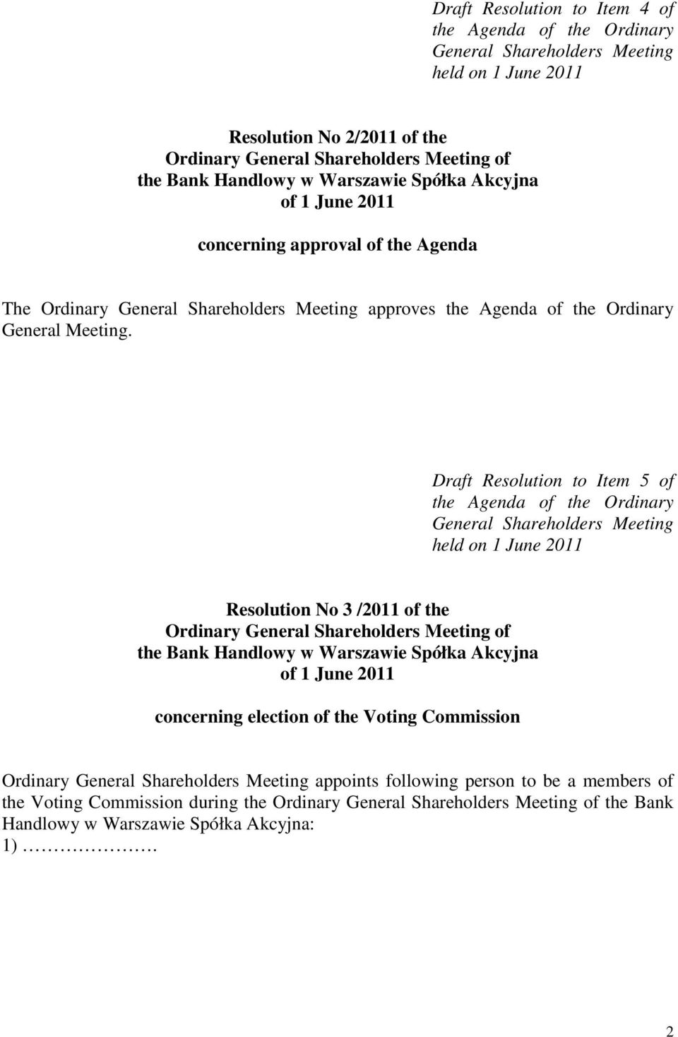 Draft Resolution to Item 5 of the Agenda of the Ordinary General Shareholders Meeting held on 1 June 2011 Resolution No 3 /2011 of the of the Bank Handlowy w