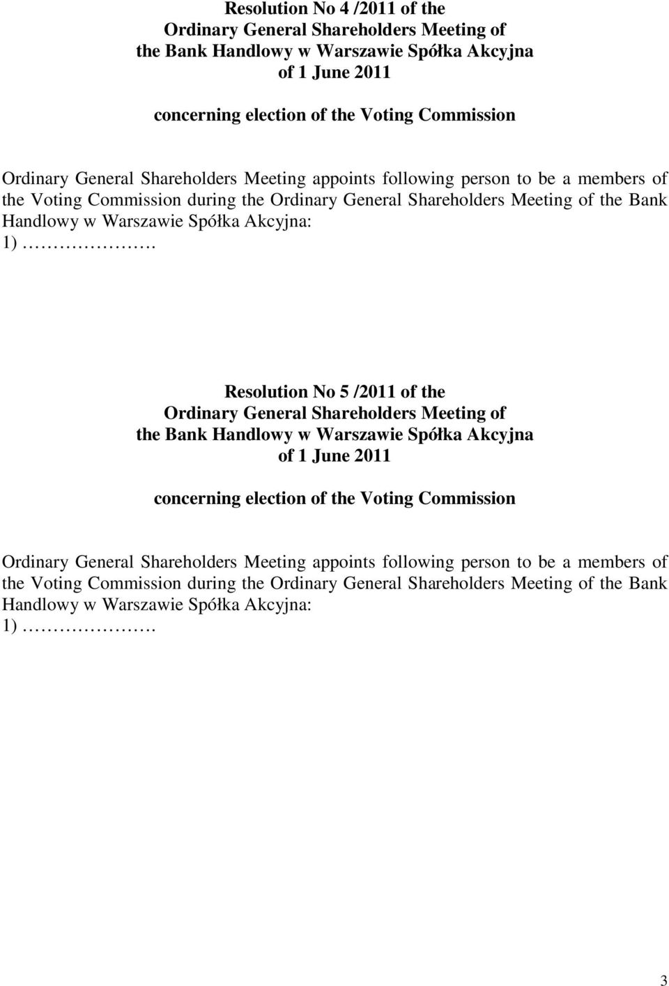 1). Resolution No 5 /2011 of the of the Bank Handlowy w Warszawie Spółka Akcyjna concerning election of the Voting Commission