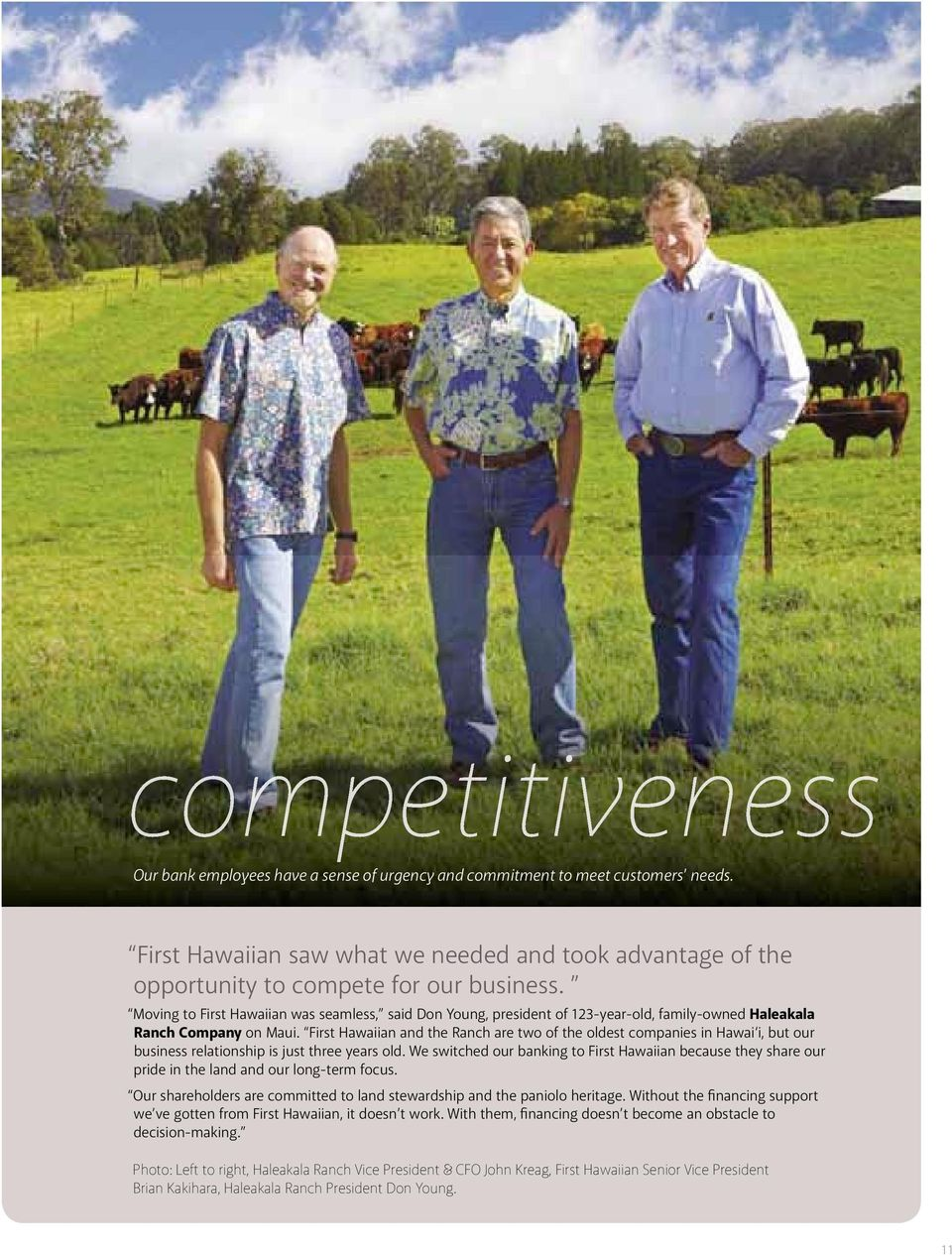 First Hawaiian and the Ranch are two of the oldest companies in Hawai i, but our business relationship is just three years old.