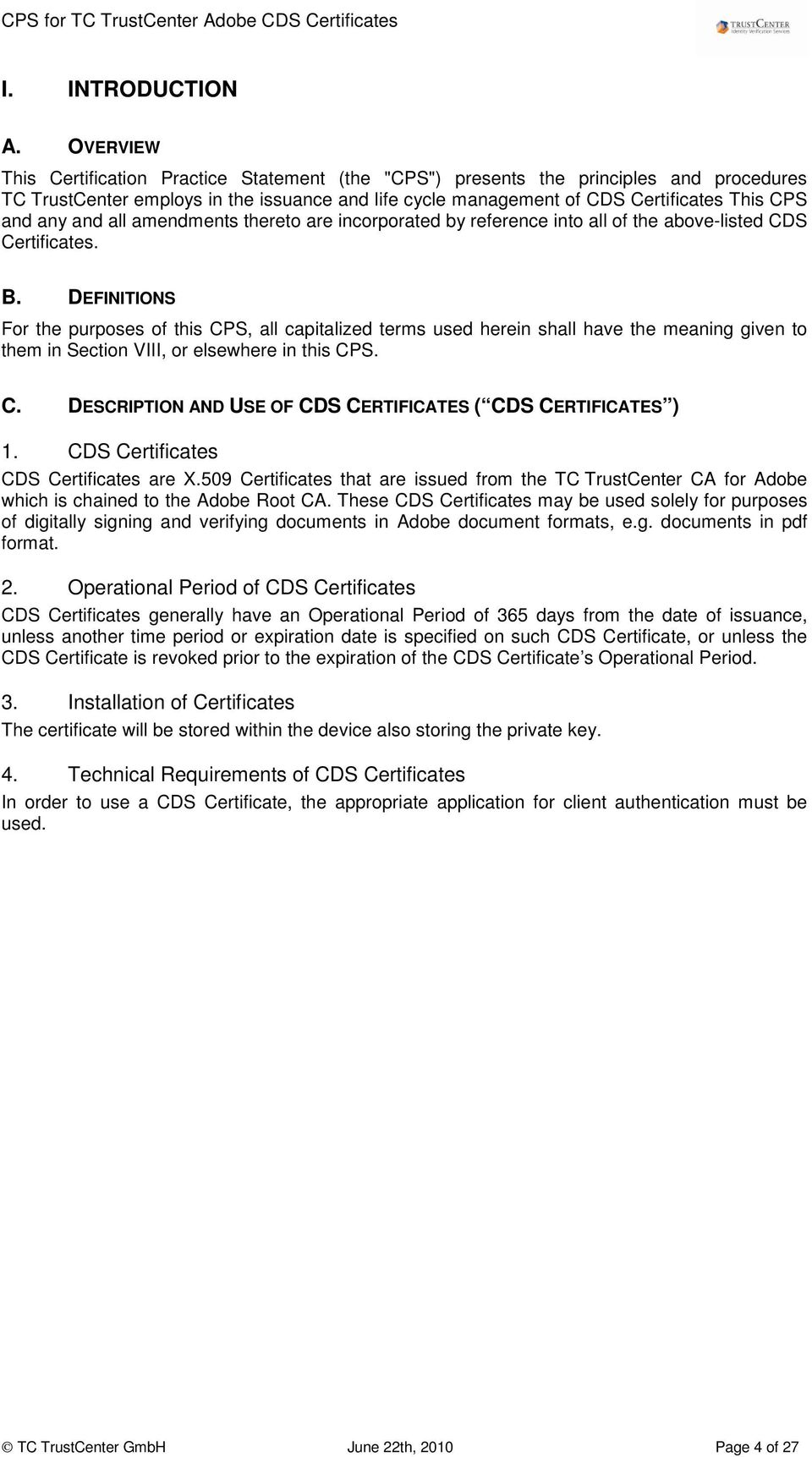 and all amendments thereto are incorporated by reference into all of the above-listed CDS Certificates. B.