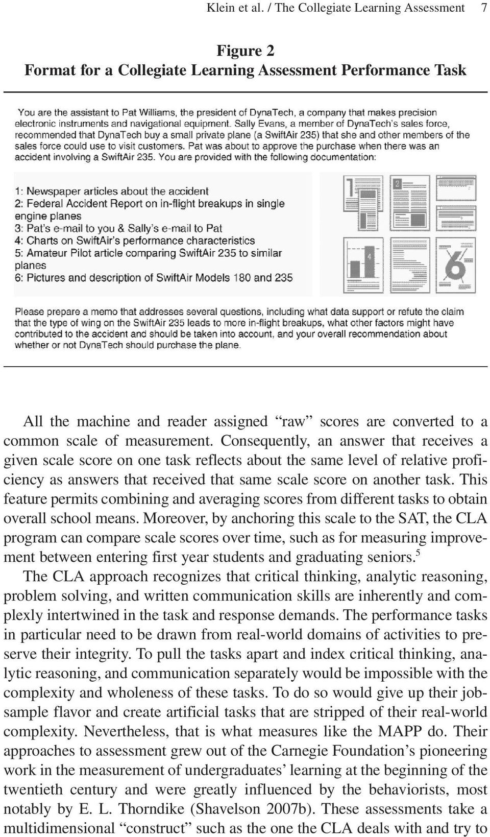 measurement. Consequently, an answer that receives a given scale score on one task reflects about the same level of relative proficiency as answers that received that same scale score on another task.