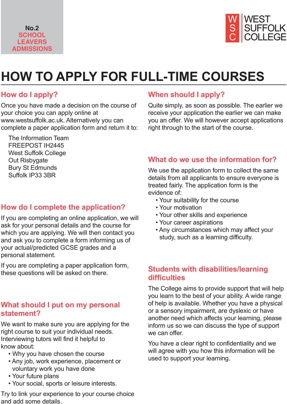 application? If you are completing an online application, we will ask for your personal details the course for which you are applying.