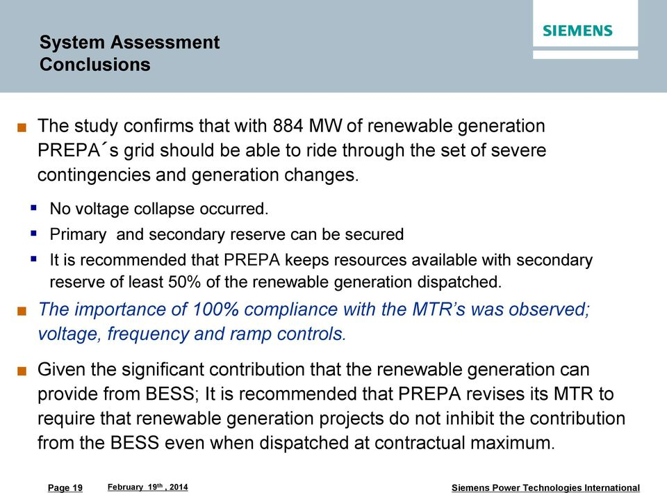 Primary and secondary reserve can be secured It is recommended that PREPA keeps resources available with secondary reserve of least 50% of the renewable generation dispatched.