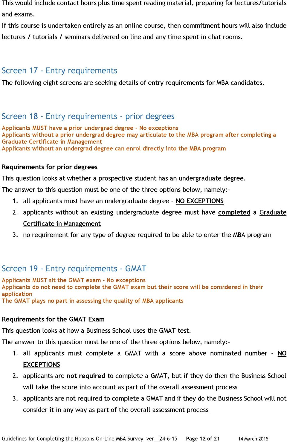 Screen 17 - Entry requirements The following eight screens are seeking details of entry requirements for MBA candidates.