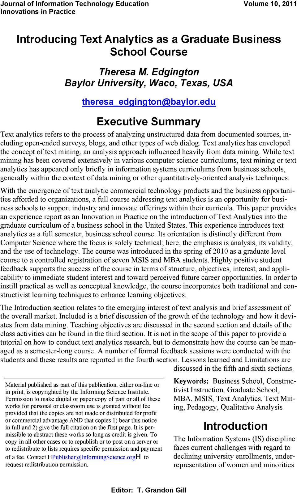 edu Executive Summary Text analytics refers to the process of analyzing unstructured data from documented sources, including open-ended surveys, blogs, and other types of web dialog.