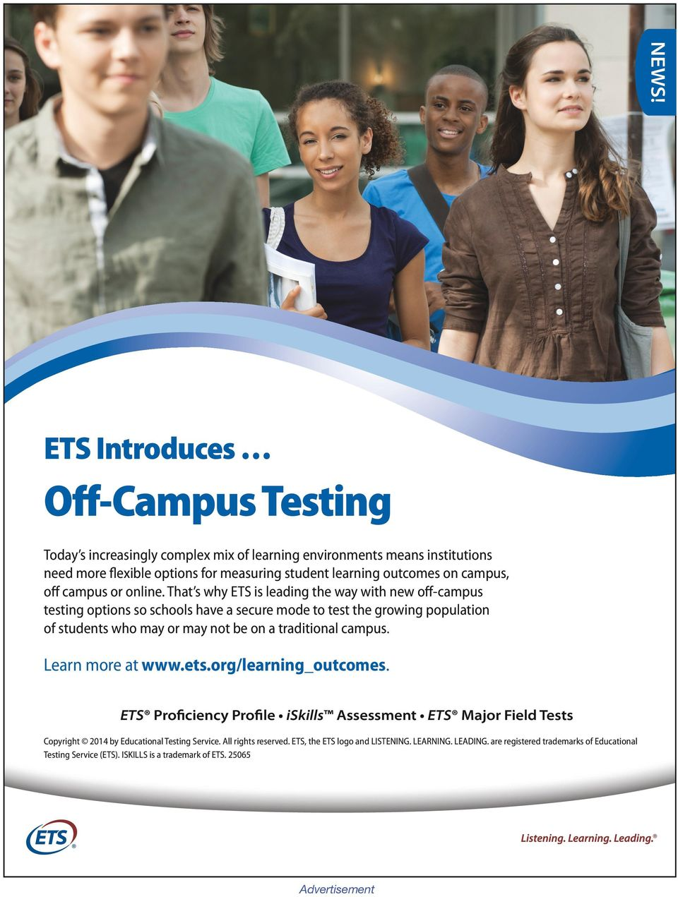 That s why ETS is leading the way with new off-campus testing options so schools have a secure mode to test the growing population of students who may or may not be on a traditional