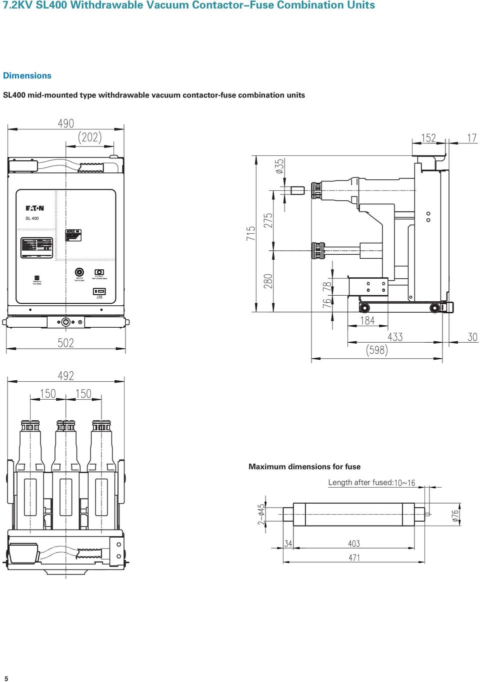 alternating relay wiring diagram with 13594969 7 2kv Sl400 Withdrawable Vacuum Contactor Fuse  Bination Units on Schematics h moreover Chapter 8 Mag ic Motor Starter also ConverterInfo together with Electric Welding Equipment Part 2 in addition 1966 Mustang Emergency Flasher Wiring Diagram.