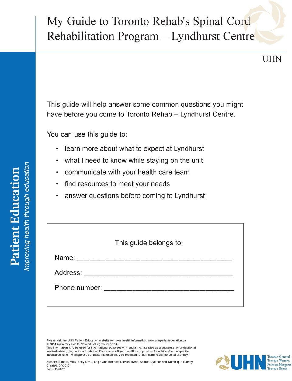 questions before coming to Lyndhurst This guide belongs to: Name: Address: Phone number: Please visit the UHN Patient Education website for more health information: www.uhnpatienteducation.