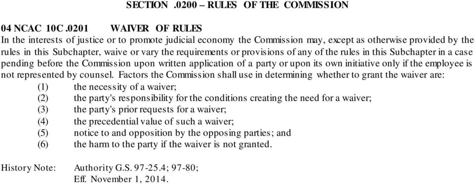 provisions of any of the rules in this Subchapter in a case pending before the Commission upon written application of a party or upon its own initiative only if the employee is not represented by