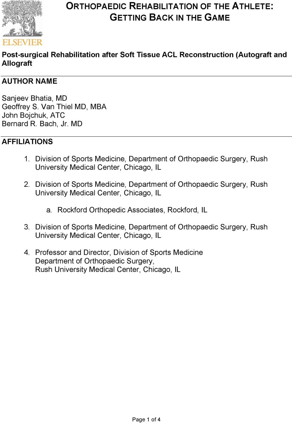 Division of Sports Medicine, Department of Orthopaedic Surgery, Rush University Medical Center, Chicago, IL a. Rockford Orthopedic Associates, Rockford, IL 3.