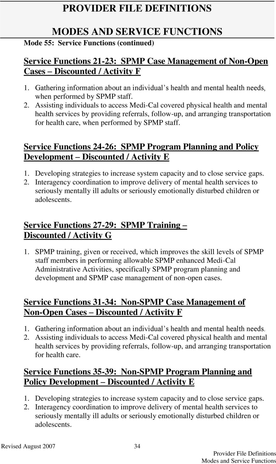 Assisting individuals to access Medi-Cal covered physical health and mental health services by providing referrals, follow-up, and arranging transportation for health care, when performed by SPMP