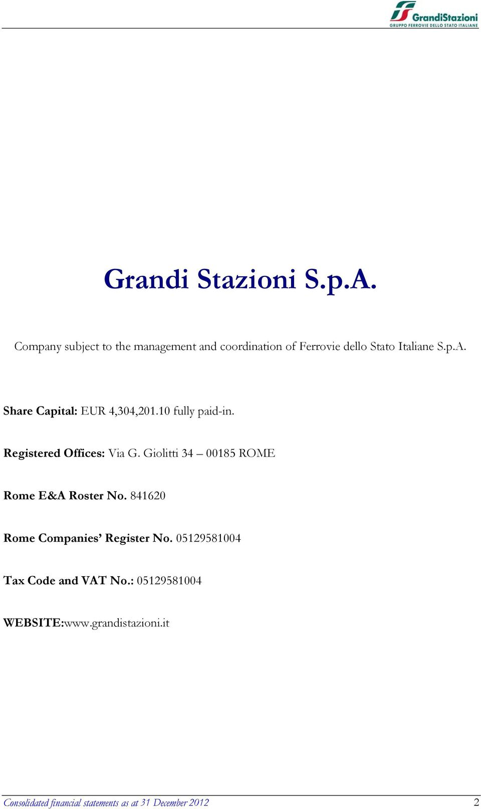 Share Capital: EUR 4,304,201.10 fully paid-in. Registered Offices: Via G.