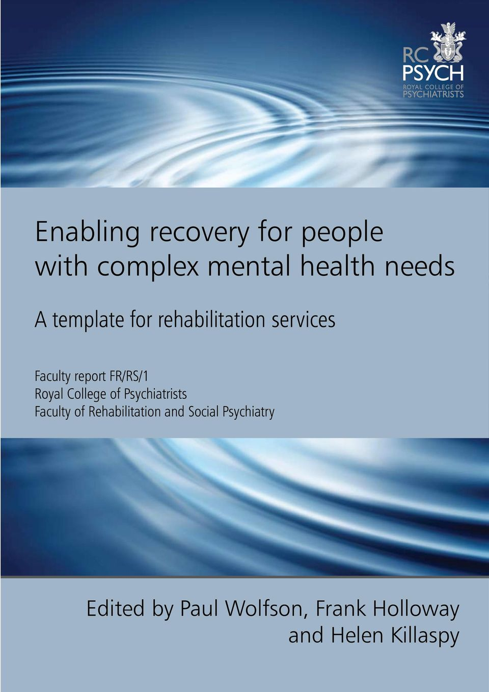 Royal College of Psychiatrists Faculty of Rehabilitation and