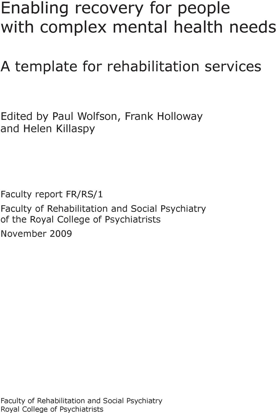 report FR/RS/1 Faculty of Rehabilitation and Social Psychiatry of the Royal College of