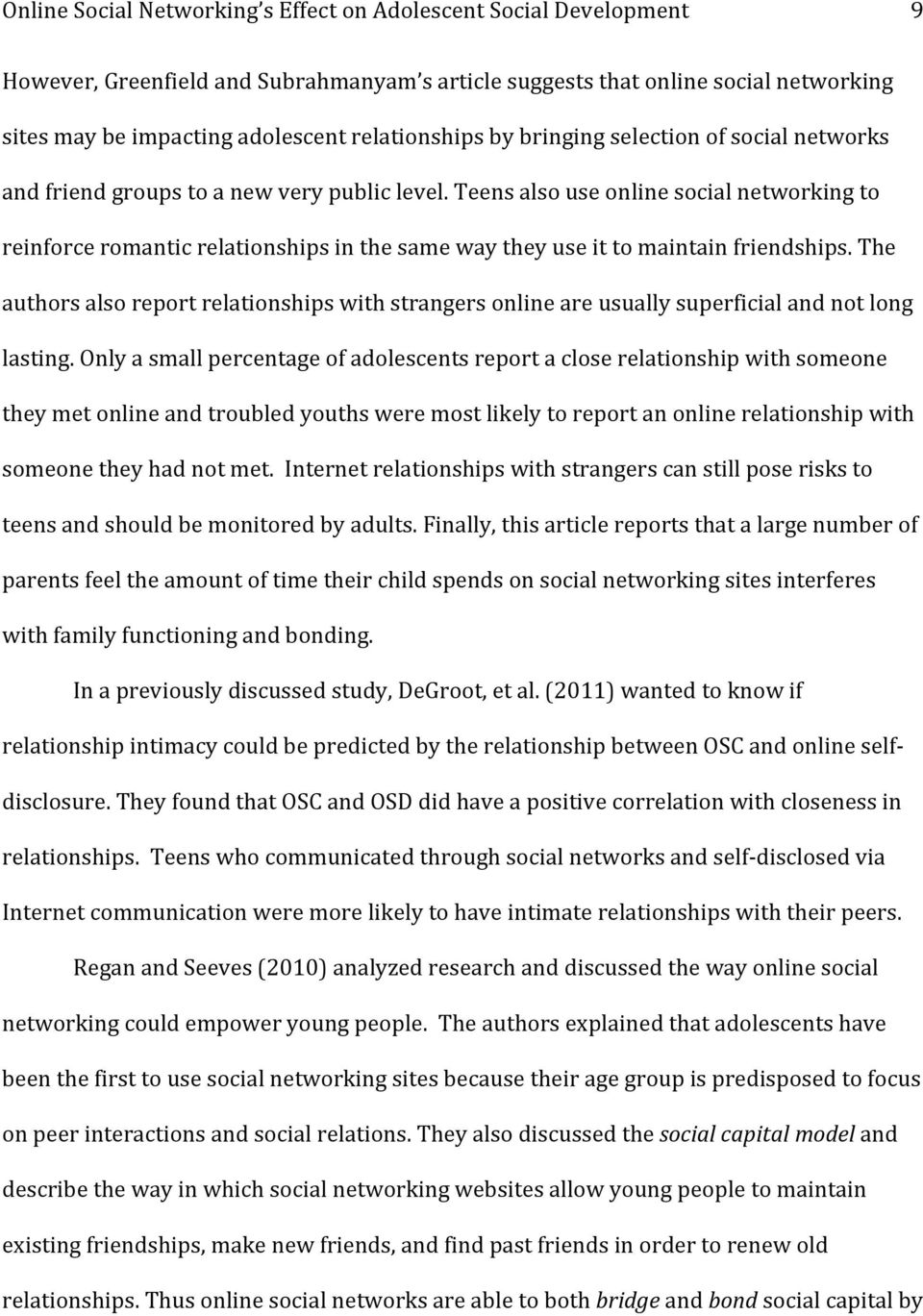 The authors also report relationships with strangers online are usually superficial and not long lasting.