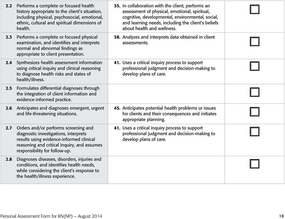4 Synthesizes health assessment information using critical inquiry and clinical reasoning to diagnose health risks and states of health/illness. 2.