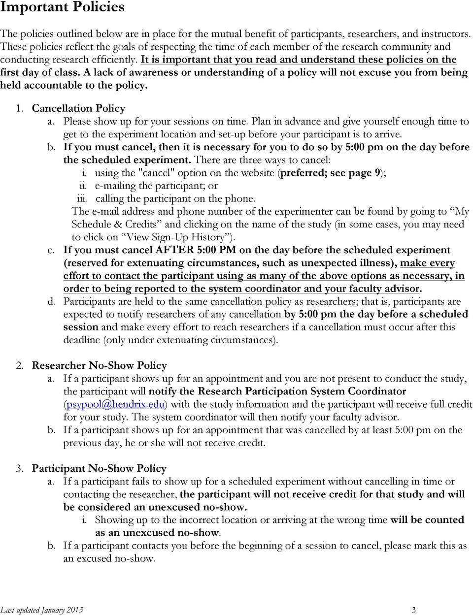 It is important that you read and understand these policies on the first day of class. A lack of awareness or understanding of a policy will not excuse you from being held accountable to the policy.