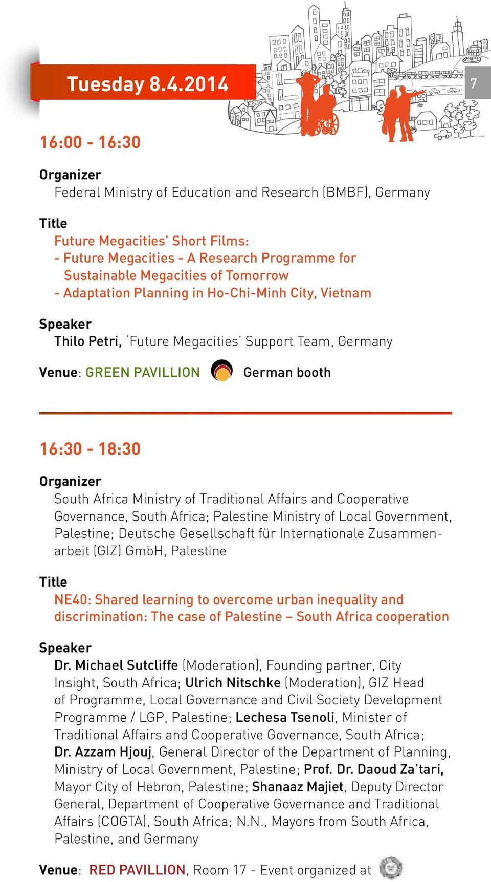 Adaptation Planning in Ho-Chi-Minh City, Vietnam Thilo Petri, Future Megacities Support Team, Germany 16:30-18:30 South Africa Ministry of Traditional Affairs and Cooperative Governance, South
