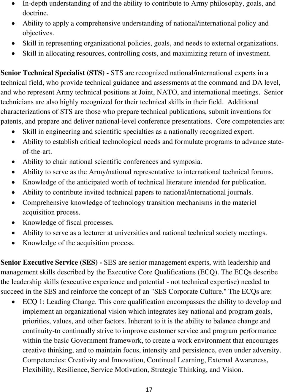 Senior Technical Specialist (STS) - STS are recognized national/international experts in a technical field, who provide technical guidance and assessments at the command and DA level, and who