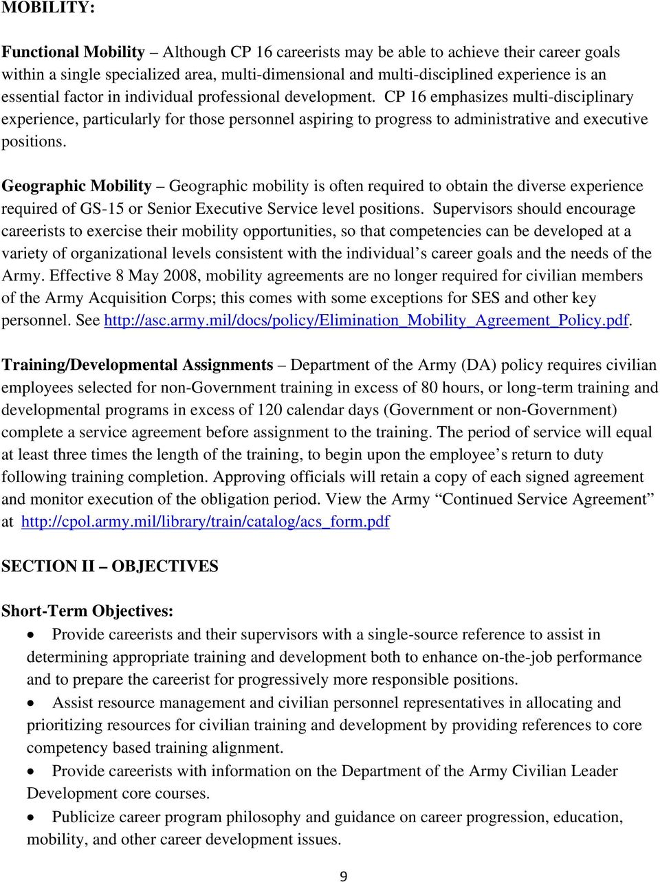 Geographic Mobility Geographic mobility is often required to obtain the diverse experience required of GS-15 or Senior Executive Service level positions.