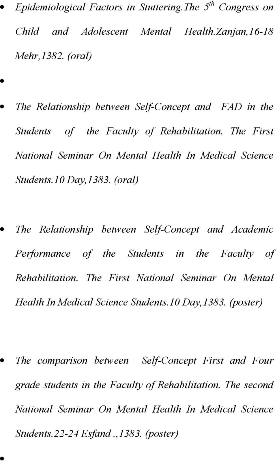 10 Day,1383. (oral) The Relationship between Self-Concept and Academic Performance of the Students in the Faculty of Rehabilitation.