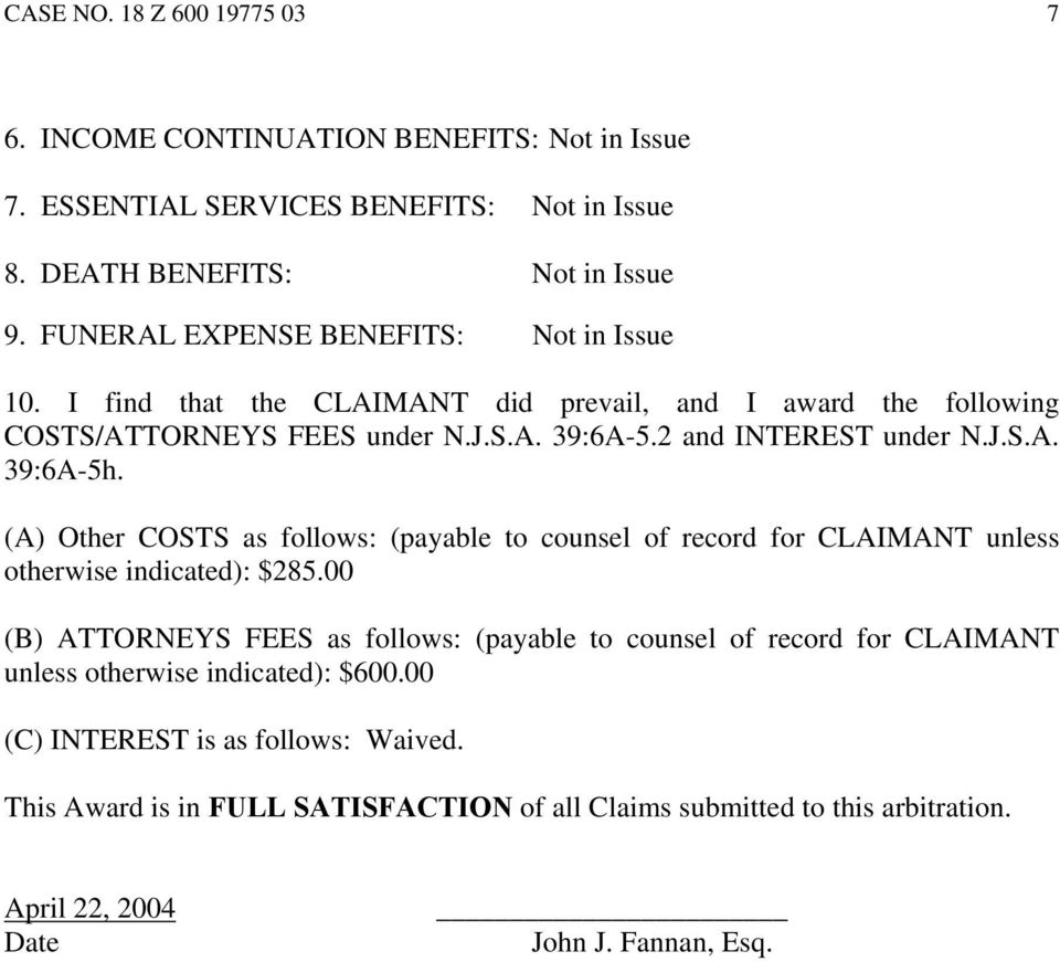(A) Other COSTS as follows: (payable to counsel of record for CLAIMANT unless otherwise indicated): $285.