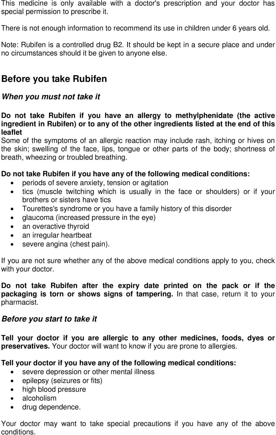 Before you take Rubifen When you must not take it Do not take Rubifen if you have an allergy to methylphenidate (the active ingredient in Rubifen) or to any of the other ingredients listed at the end