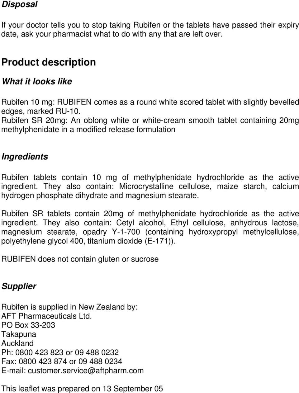 Rubifen SR 20mg: An oblong white or white-cream smooth tablet containing 20mg methylphenidate in a modified release formulation Ingredients Rubifen tablets contain 10 mg of methylphenidate