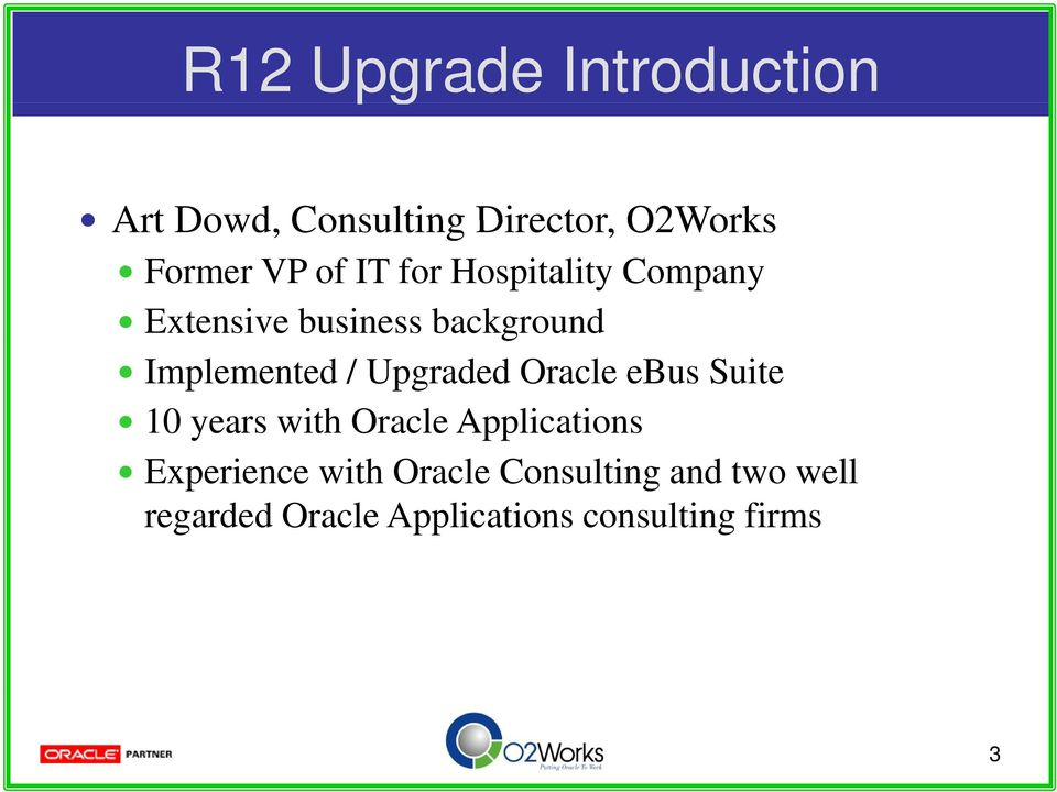 Upgraded Oracle ebus Suite 10 years with Oracle Applications Experience