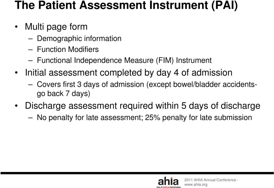 Covers first 3 days of admission (except bowel/bladder accidentsgo back 7 days) Discharge assessment