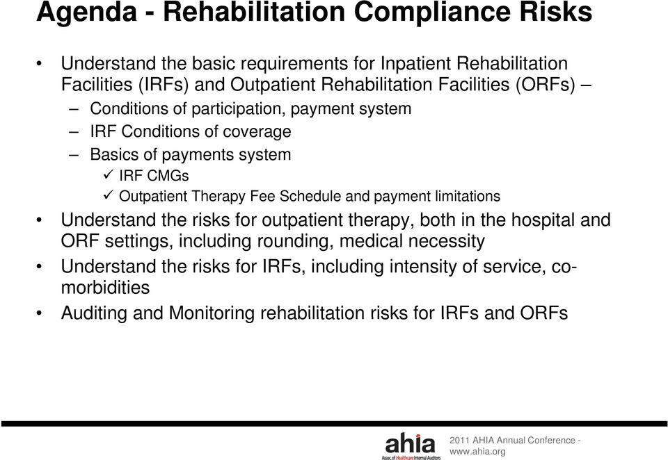 Outpatient Therapy Fee Schedule and payment limitations Understand the risks for outpatient therapy, both in the hospital and ORF settings, including
