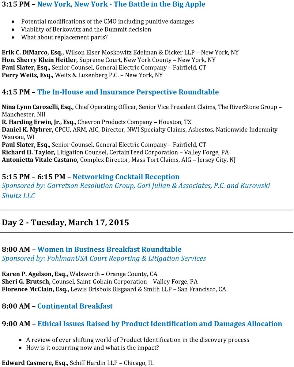 , Senior Counsel, General Electric Company Fairfield, CT Perry Weitz, Esq., Weitz & Luxenberg P.C. New York, NY 4:15 PM The In-House and Insurance Perspective Roundtable Nina Lynn Caroselli, Esq.