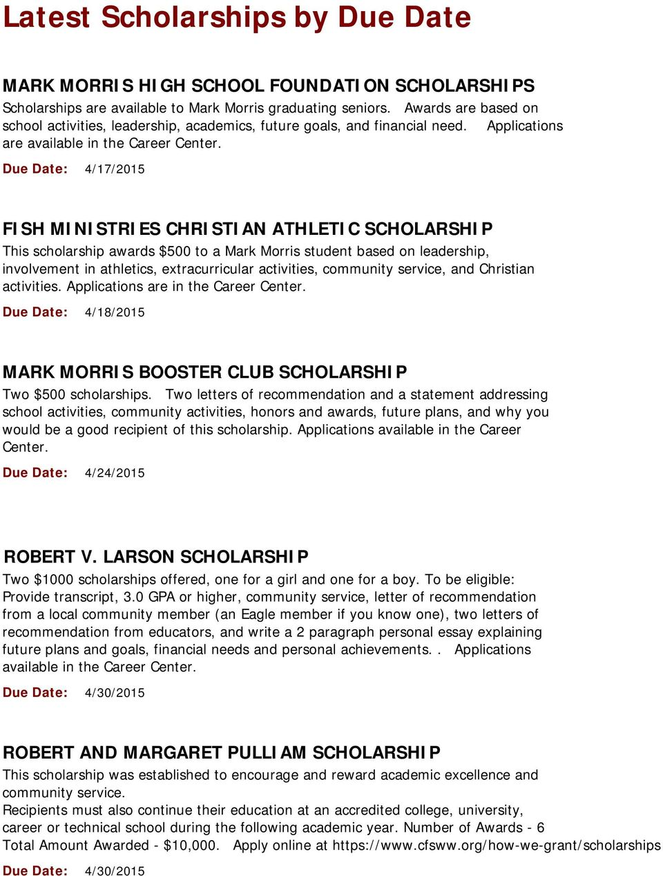 Due Date: 4/17/2015 FISH MINISTRIES CHRISTIAN ATHLETIC SCHOLARSHIP This scholarship awards $500 to a Mark Morris student based on leadership, involvement in athletics, extracurricular activities,