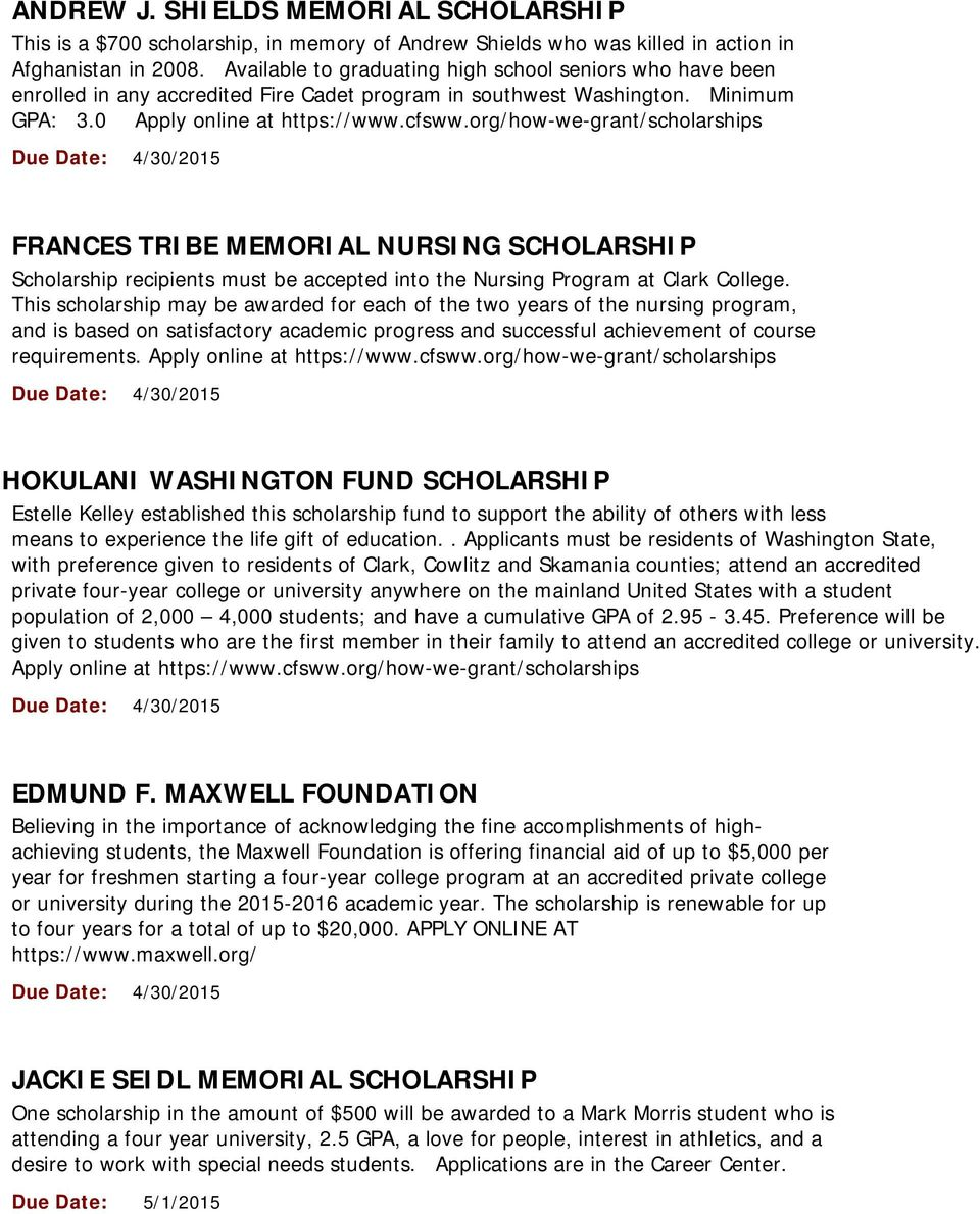 org/how-we-grant/scholarships FRANCES TRIBE MEMORIAL NURSING SCHOLARSHIP Scholarship recipients must be accepted into the Nursing Program at Clark College.