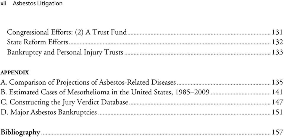 Comparison of Projections of Asbestos-Related Diseases...135 B.