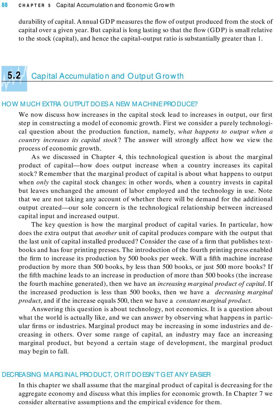 2 Capital Accumulation and Output Growth HOW MUCH EXTRA OUTPUT DOES A NEW MACHINE PRODUCE?