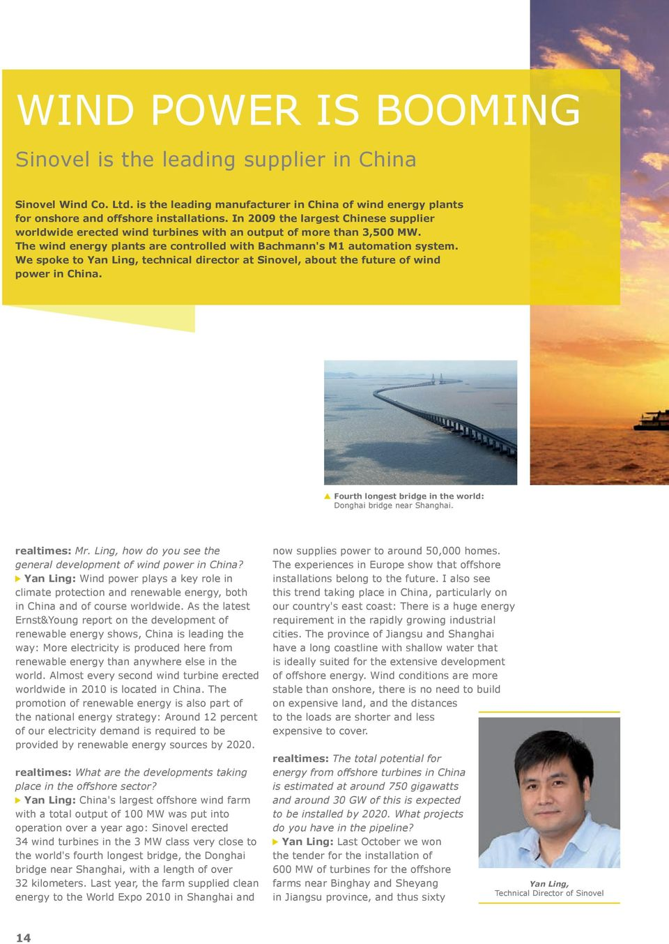 we spoke to Yan ling, technical director at Sinovel, about the future of wind power in china. fourth longest bridge in the world: Donghai bridge near Shanghai. realtimes: Mr.