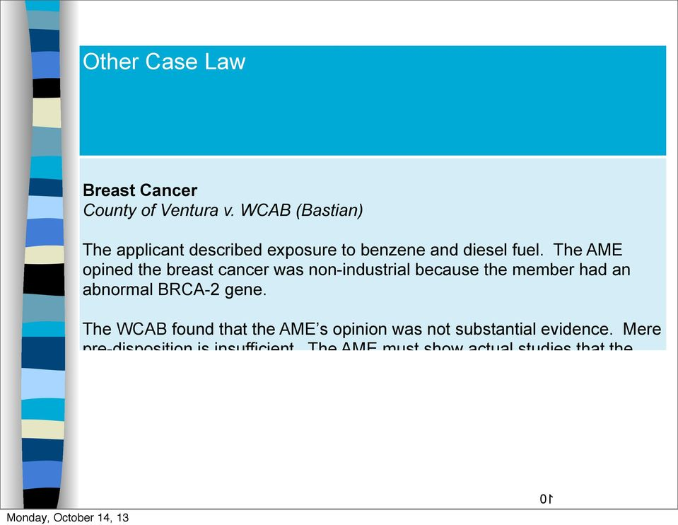 The AME opined the breast cancer was non-industrial because the member had an abnormal BRCA-2 gene.