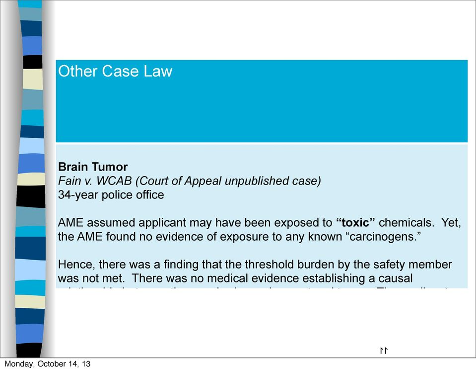 toxic chemicals. Yet, the AME found no evidence of exposure to any known carcinogens.