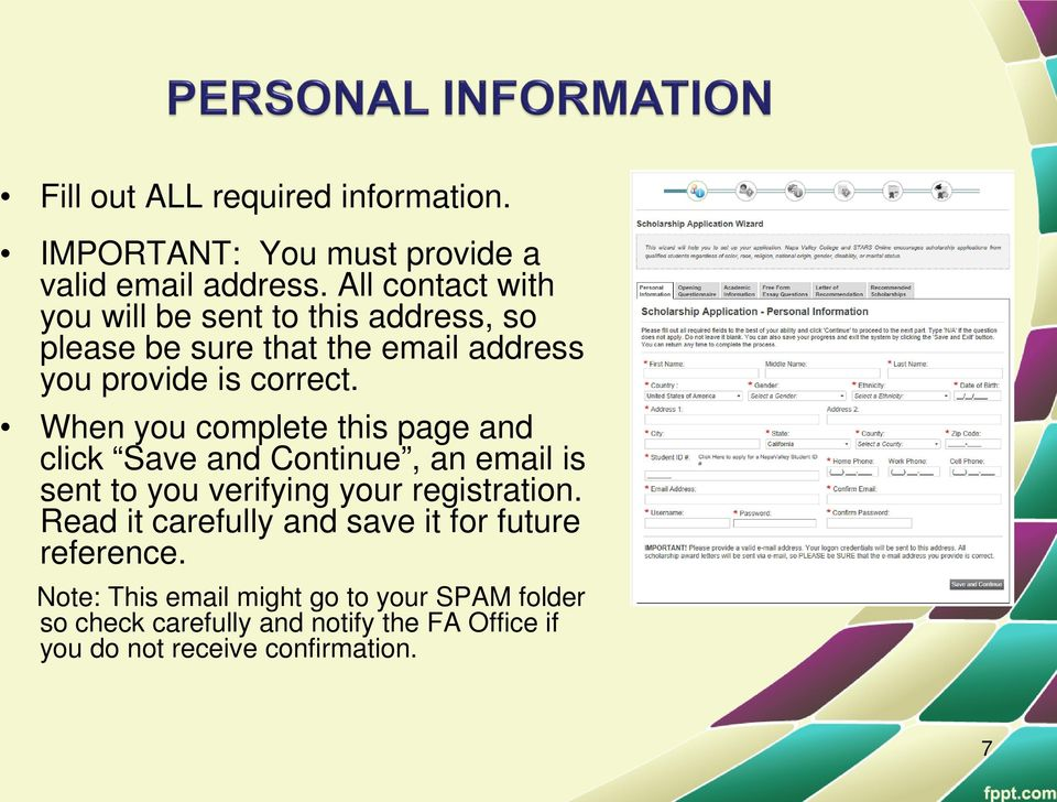When you complete this page and click Save and Continue, an email is sent to you verifying your registration.