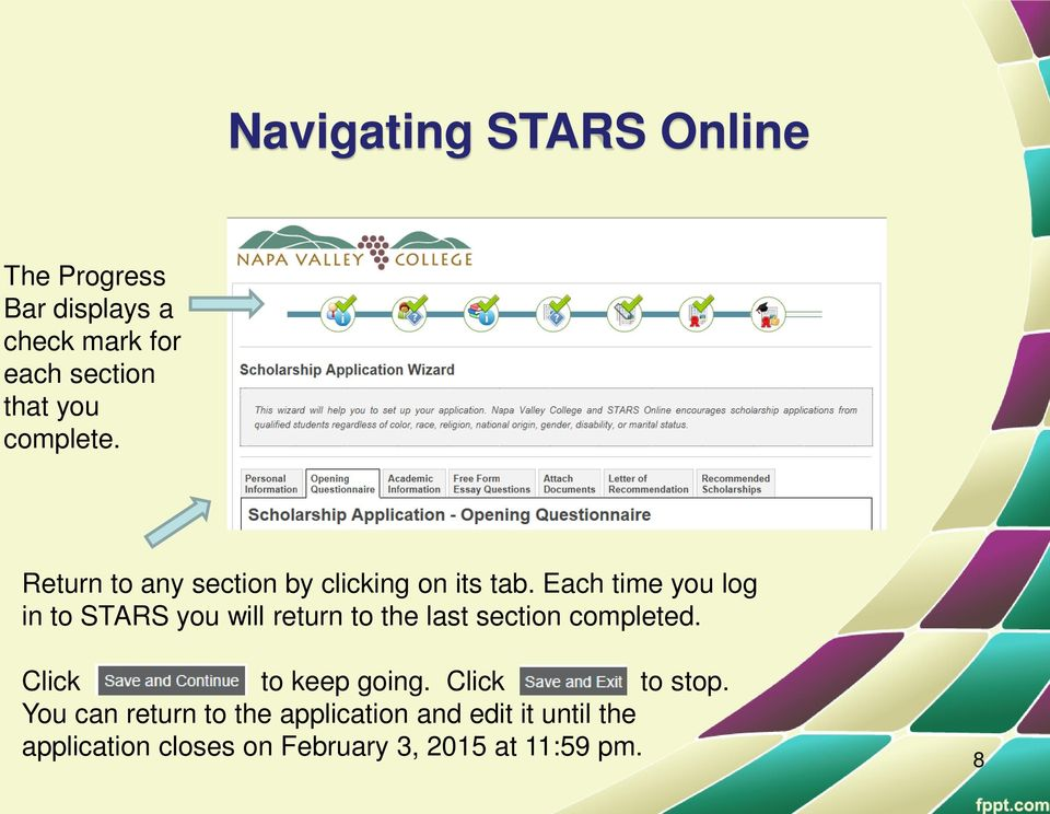 Each time you log in to STARS you will return to the last section completed.