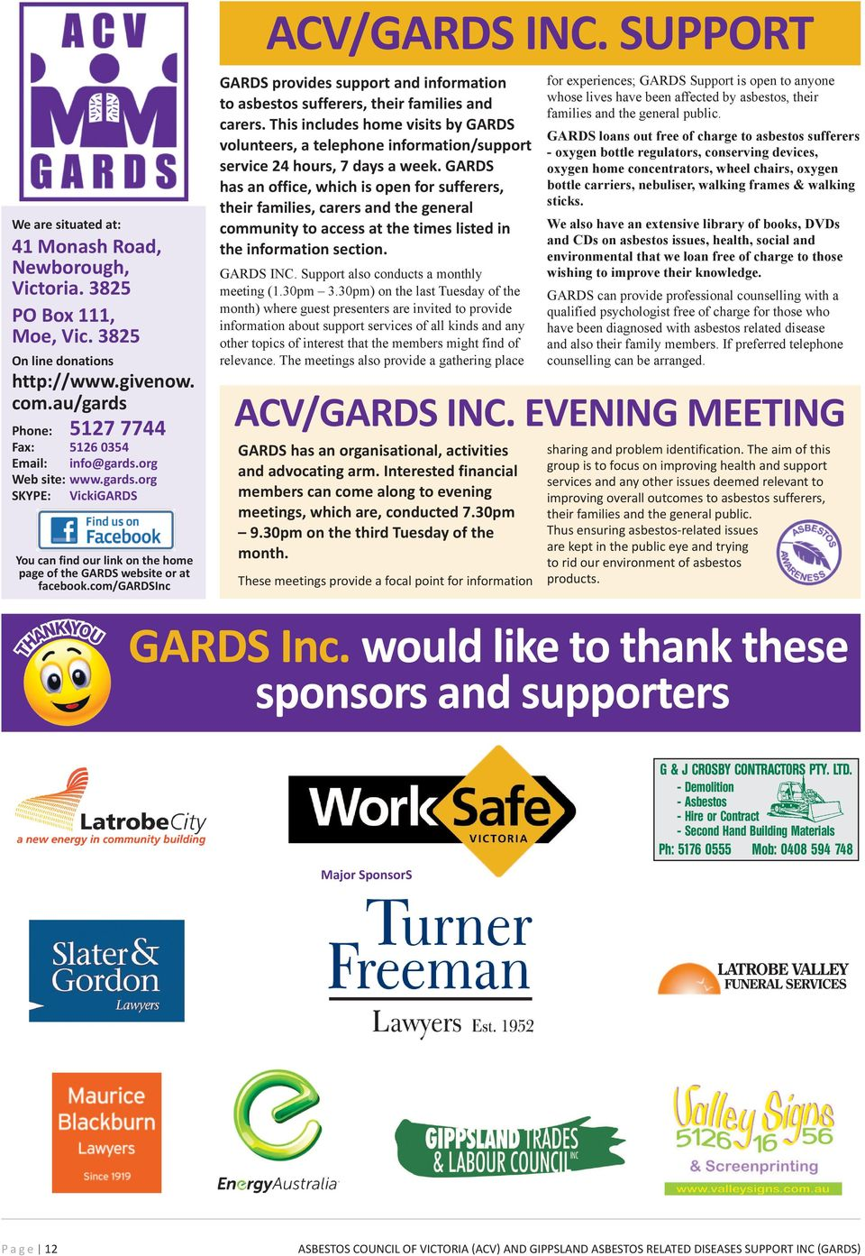 com/gardsinc GARDS provides support and information to asbestos sufferers, their families and carers.