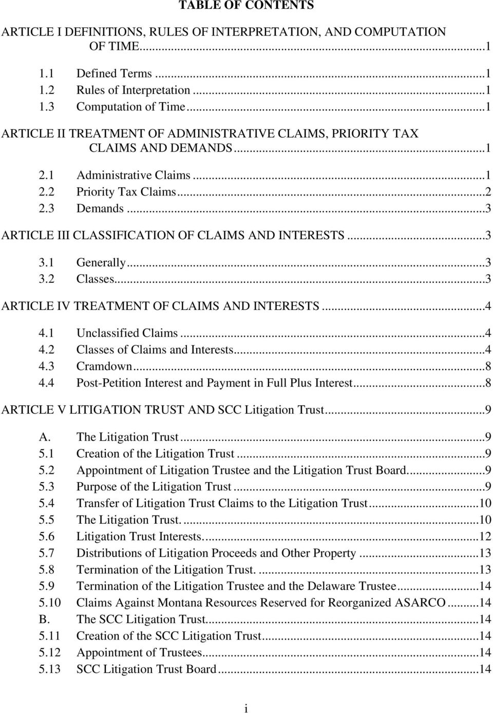 ..3 ARTICLE III CLASSIFICATION OF CLAIMS AND INTERESTS...3 3.1 Generally...3 3.2 Classes...3 ARTICLE IV TREATMENT OF CLAIMS AND INTERESTS...4 4.1 Unclassified Claims...4 4.2 Classes of Claims and Interests.