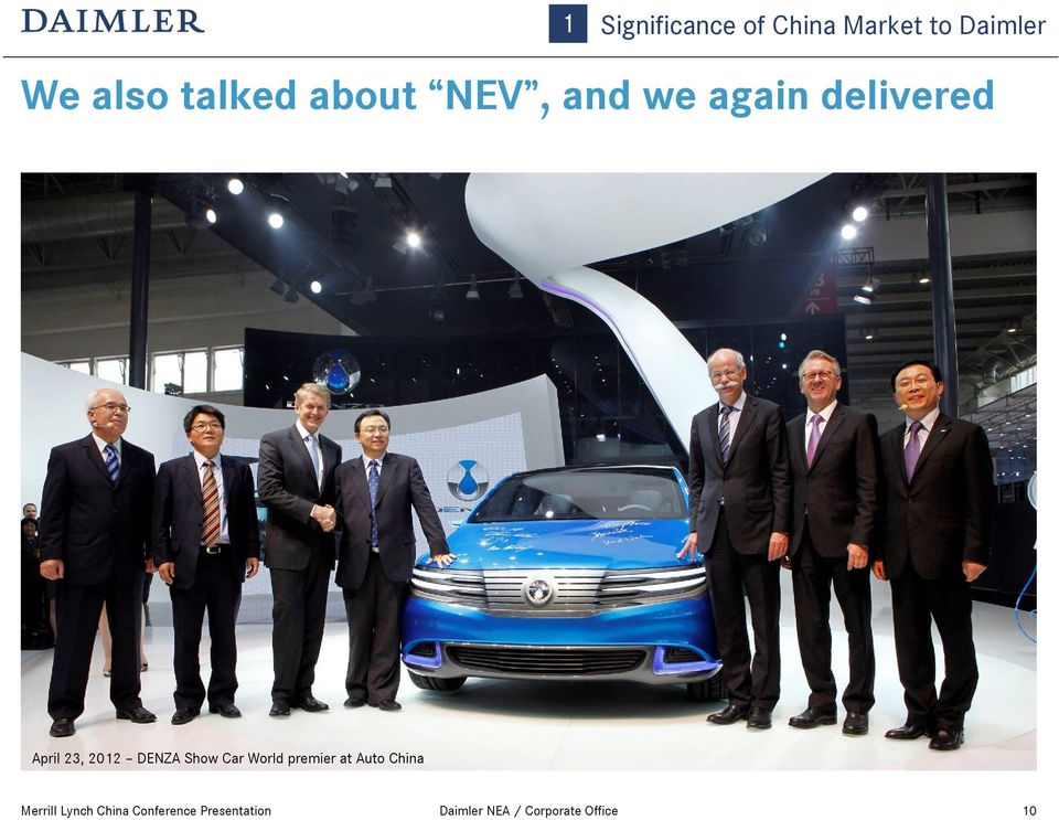 Daimler We also talked about NEV, and we again delivered